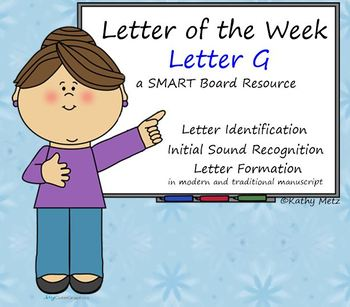 Letter of the Week:  Letter G:  A SMART Board Resource