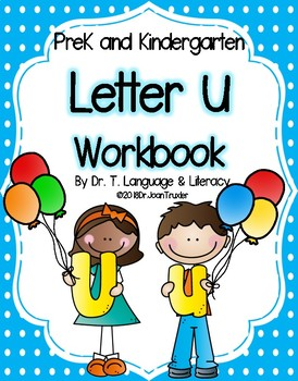 Letter of the Week:  Letter U Workbook (PreK & Kindergarten)