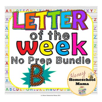 Letter of the Week - No Prep Print and Go Bundle for the Letter B - 40 Pages