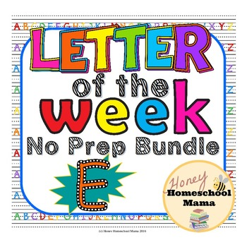 Letter of the Week - No Prep Print and Go Bundle for the Letter E - 40 Pages