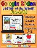Letter of the Week Set for PreK/TK - Digital - Google Slid