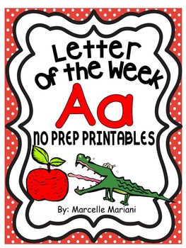 Letter of the week-LETTER A-NO PREP WORKSHEETS- LETTER A PACK