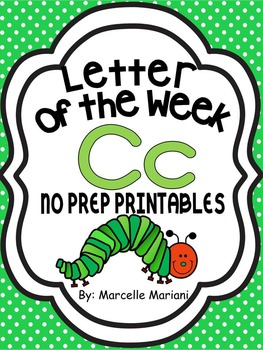 Letter of the week-LETTER C-NO PREP WORKSHEETS- LETTER C PACK