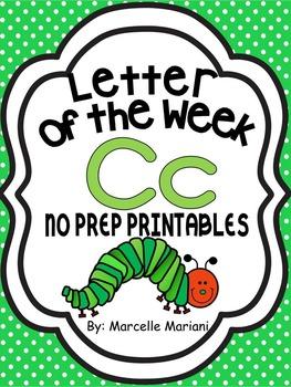Letter of the week-LETTER C-NO PREP WORKSHEETS- LETTER C PACK