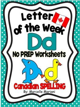 Letter of the week-LETTER D-NO PREP WORKSHEETS- CANADIAN SPELLING