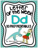 Letter of the week-LETTER D-NO PREP WORKSHEETS- LETTER D PACK