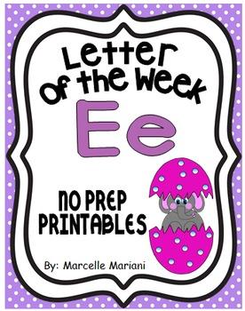 Letter of the week-LETTER E-NO PREP WORKSHEETS- LETTER E PACK