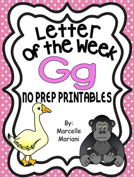 Letter of the week-LETTER G-NO PREP WORKSHEETS- LETTER G PACK