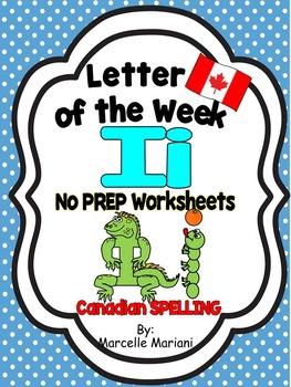 Letter of the week-LETTER I-NO PREP WORKSHEETS- CANADIAN SPELLING