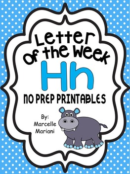 Letter of the week-LETTER H-NO PREP WORKSHEETS- LETTER H PACK