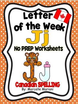 Letter of the week-LETTER J-NO PREP WORKSHEETS- CANADIAN SPELLING