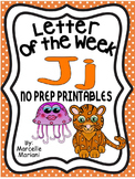 Letter of the week-LETTER J-NO PREP WORKSHEETS- LETTER J PACK