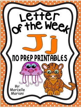 Letter of the week-LETTER J-NO PREP WORKSHEETS- LETTER J PACK