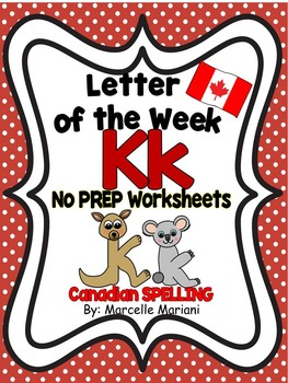 Letter of the week-LETTER K-NO PREP WORKSHEETS- CANADIAN SPELLING