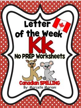 Letter of the week-LETTER K-NO PREP WORKSHEETS- CANADIAN SPELLING