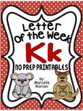 Letter of the week-LETTER K-NO PREP WORKSHEETS- LETTER K PACK
