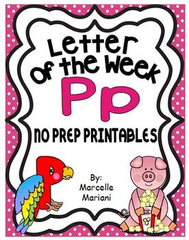 Letter of the week-LETTER P-NO PREP WORKSHEETS- LETTER P PACK