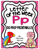 Letter of the week-LETTER P-NO PREP WORKSHEETS- LETTER P PACK