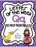 Letter of the week-LETTER Q-NO PREP WORKSHEETS- LETTER Q PACK