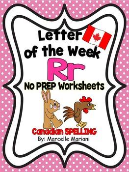 Letter of the week-LETTER R-NO PREP WORKSHEETS- CANADIAN SPELLING