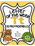 Letter of the week-LETTER T-NO PREP WORKSHEETS- LETTER T PACK