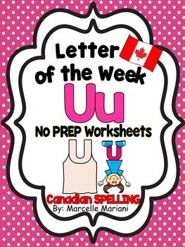 Letter of the week-LETTER U-NO PREP WORKSHEETS- CANADIAN SPELLING