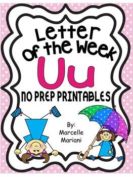 Letter of the week-LETTER U-NO PREP WORKSHEETS- LETTER U PACK
