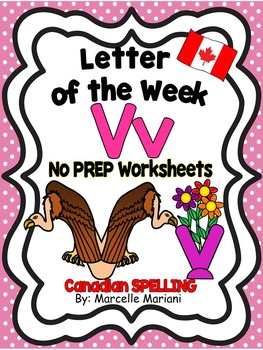 Letter of the week-LETTER V-NO PREP WORKSHEETS- CANADIAN SPELLING