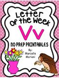 Letter of the week-LETTER V-NO PREP WORKSHEETS- LETTER V PACK