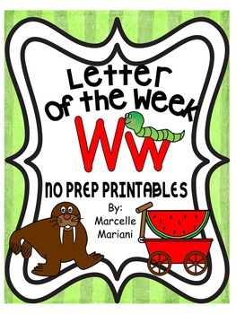 Letter of the week-LETTER W-NO PREP WORKSHEETS- LETTER W PACK