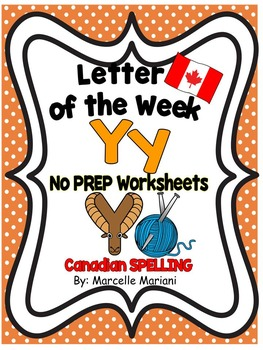 Letter of the week-LETTER Y-NO PREP WORKSHEETS- CANADIAN SPELLING