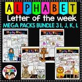 ALPHABET WORKSHEETS- LETTER OF THE WEEK- MEGA PACK BUNDLE 3- I, J, K, L