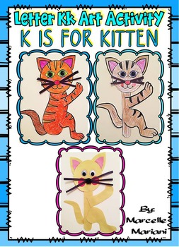 Letter K art activity- K is for Kitten- A letter K Art Craftivity