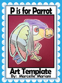 Letter P Art Activity Template- P is for Parrot