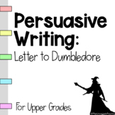 Letter to Dumbledore - Persuasive Writing