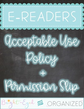 E-readers Acceptable Use Policy: Letter to Parents + Permission Slip {Editable}