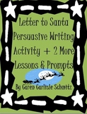 Letter to Santa + 2 Other Persuasive Common Core Writing Activities