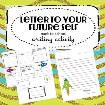 Letter to Your Future Self (Back To School Writing Activity)