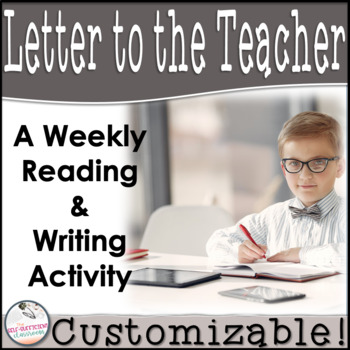 Letter to the Teacher- A Weekly Reading and Writing Activity