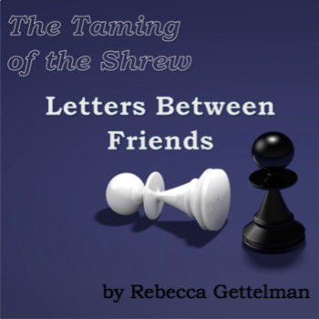Letters Between Friends: Character Analysis Project for The Taming of the Shrew