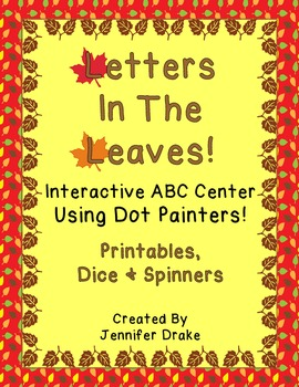 Letters In The Leaves!  ~Fall ABC Center Using Dot Painters!~ CC Aligned
