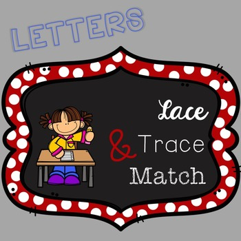 Letters: Lace, Trace, and Match