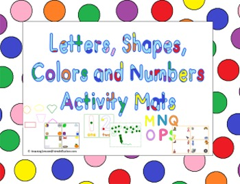 Letters, Shapes, Colors and Numbers Activity Mats
