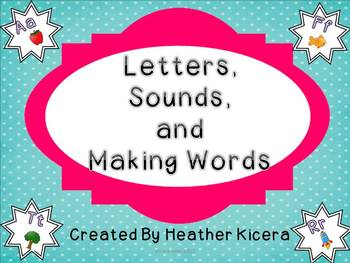 Letters, Sounds, and Blending to Make Words