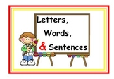 Letters, Words and Sentences Oh My!