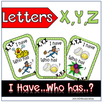 """Letters X,Y,Z  """"I have... Who has?"""""""