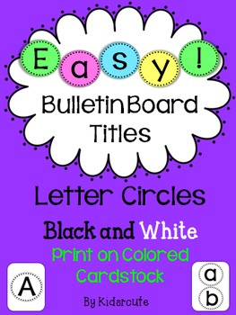 Letters for Bulletin Boards and Classroom Signs~ Circles with Dots