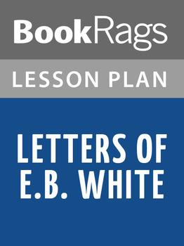 Letters of E. B. White Lesson Plans