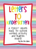 Letters to Kindergarten! A FIRST grade Back to School Writ