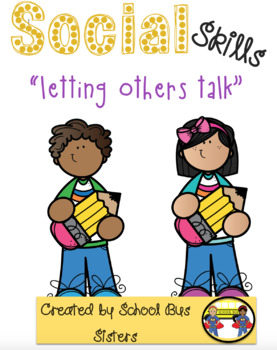 Letting others talk (social skills lesson)